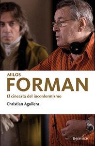 Milos forman: el cineasta del inconformismo; christian aguilera couceiro