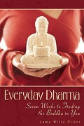 Everyday Dharma : Seven Weeks to Finding the Buddha in You - Lama Willa Miller - TouchWood Editions