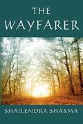 The Wayfarer - Sharma, Shailendra - Createspace