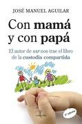 Con Mama y con Papa - José Manuel Aguilar - Almuzara