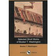 selected short works of booker t. washington - booker t. washington - lightning source inc