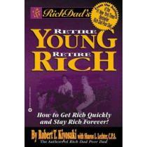 portada rich dad´s retire young retire rich,how to get rich quickly and stay rich forever!