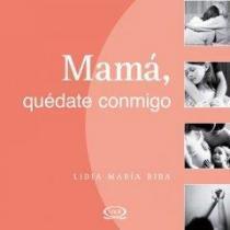 portada mama quedate conmigo/ mom stay with me