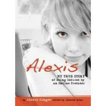 portada alexis,my true story of being seduced by an online predator