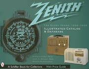 Zenith Radio, the Glory Years, 1936-1945: Illustrated Catalog and Database (a Schiffer Book for Collectors) (libro en Inglés) - Harold Cones - Schiffer Pub Ltd