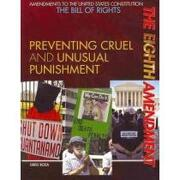 the eighth amendment,preventing cruel and unusual punishment - greg roza - rosen pub group