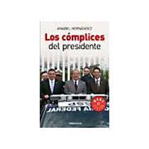 portada los complices del presidente / the president´s accomplices