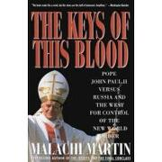 the keys of this blood,the struggle for world dominion between pope john pual ii, mikhail gorbachev, and the capitalist wes - malachi martin - simon & schuster