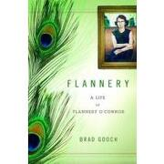 flannery,a life of flannery o´connor - brad gooch - little brown & co