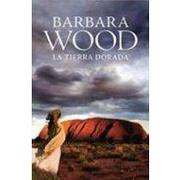 la tierra dorada - barbara wood - grijalbo