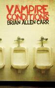 Vampire Conditions - Carr, Brian Allen - Holler Presents