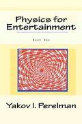 Physics for Entertainment - Perelman, Yakov I. - Quid Pro, LLC