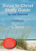 Steps to Christ Study Guide - Bremner, Gail - Teach Services