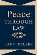 Peace Through Law - Kelsen, Hans - Lawbook Exchange, Ltd.