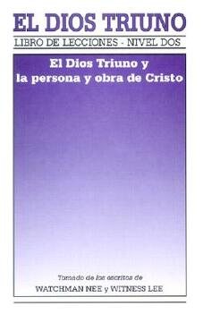 portada el dios triuno: el dios triuno y la persona y obra de cristo = the triune god and the person and work of christ