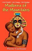 Madonna of the Mountains - Cochrane, Pierre - Createspace