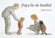 Vaya lío de Familia! - Pascale Francotte - La Galera S A Editorial