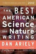 The Best American Science and Nature Writing - Ariely Dan Folger Tim - Mariner Books