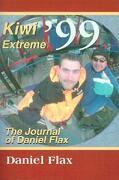 Kiwi Extreme '99: The Journal of Daniel Flax - Flax, Daniel Marc - Writers Club Press