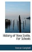 History of Nova Scotia, for Schools - Campbell, Duncan - BiblioLife