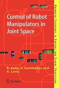 Control of Robot Manipulators in Joint Space - Kelly, Rafael - Springer