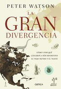 La Gran Divergencia - Peter Watson - Editorial Crítica