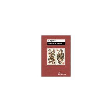 portada Explicar la Cultura: Un Enfoque Naturalista (Psicologia (Morata))
