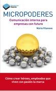 Micropoderes. Comunicación Interna Para Empresas con Futuro (Empresa (Plataforma)) - Vilanova(750673) - Faro Editores Sas