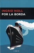 Por la Borda - Ingrid Noll - Circe