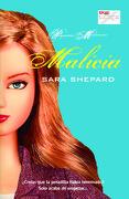 Malicia - Sara Shepard - La Factoria De Ideas