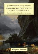 DIARIOS DE LA EXPEDICIONES A LA ALTA CALIFORNIA - JUAN BAUTISTA ANZA Y BECERRA - MIRAGUANO