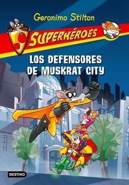 portada Superheroes 1. Los Defensores de Muskrat City  (Geronimo Stilton (Spanish))