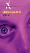 Satanas (Premio Biblioteca Breve 2002) - Mario Mendoza - Seix Barral