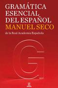 Gramática Esencial del Español - Manuel Seco - Espasa