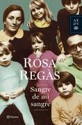 Sangre de mi Sangre - Rosa Regàs Pagès - Planeta