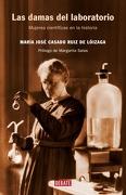 Las Damas del Laboratorio: Mujeres Científicas en la Historia (Ciencia y Tecnología) - Maria Jose Casado - Debate