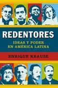 REDENTORES: IDEAS Y PODER EN AMERICA LATINA - ENRIQUE KRAUZE - Debate