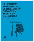Las Politicas Escolares de la Concertacion Durante la Transicion Democratica - Maria Ines Verdejo - Ediciones Udp
