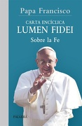 Lumen Fidei - Papa Francisco - Ediciones Palabra, S.A.
