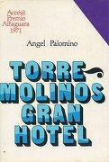 torremolinos gran hotel. accésit premio alfaguara 1971. 3ª edición. - ángel. palomino -