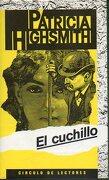 El Cuchillo - Patricia Highsmith - Círculo De Lectores. Biblioteca Patricia Highsmith, Vol. Xiii