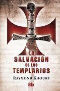 La Salvación De Los Templarios - Raymond Khoury -