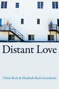Distant Love - Ulrich Beck, Elisabeth Beck - Gernsheim - Polity