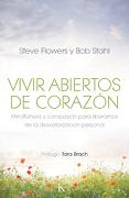 Vivir Abiertos de Corazon - Steve Flowers - Editorial Kairos