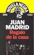 REGALO DE LA CASA (BOLSILLO ZETA) - Juan Madrid - Zeta Bolsillo