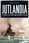 Jutlandia 31 de mayo de 1916: la batalla naval más grande de la histor - Sergio Valzania - ARIEL