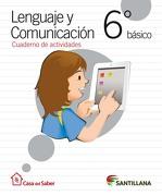 lenguaje 6 básico cuaderno de actividades casa del saber - Santillana