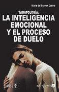 tanatología: la inteligencia emocional y el proceso de duelo - editorial trillas-eduforma - editorial trillas-eduforma