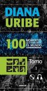 100 Momentos que Marcaron el Mundo Comtemporaneo - Diana Uribe - Aguilar