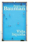 Vida Líquida - Zygmunt Bauman - Ediciones Paidos